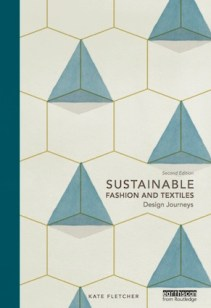 Sustainable Fashion and Textiles: Design Journeys, Kate Fetcher