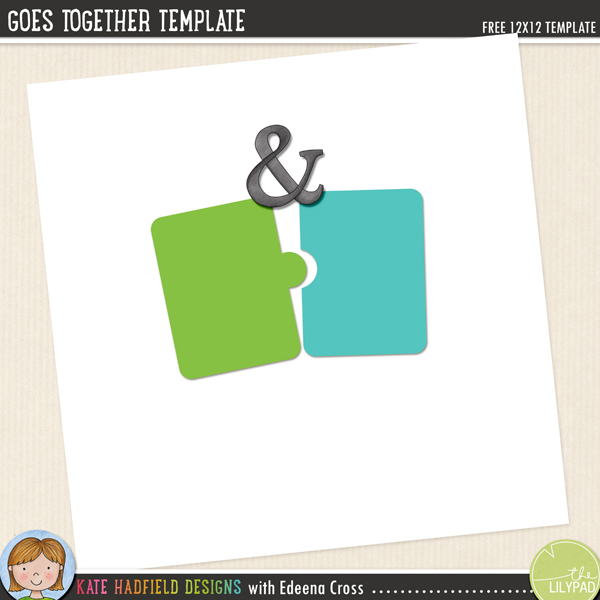 We Go Together template by Edeena Cross and Kate Hadfield