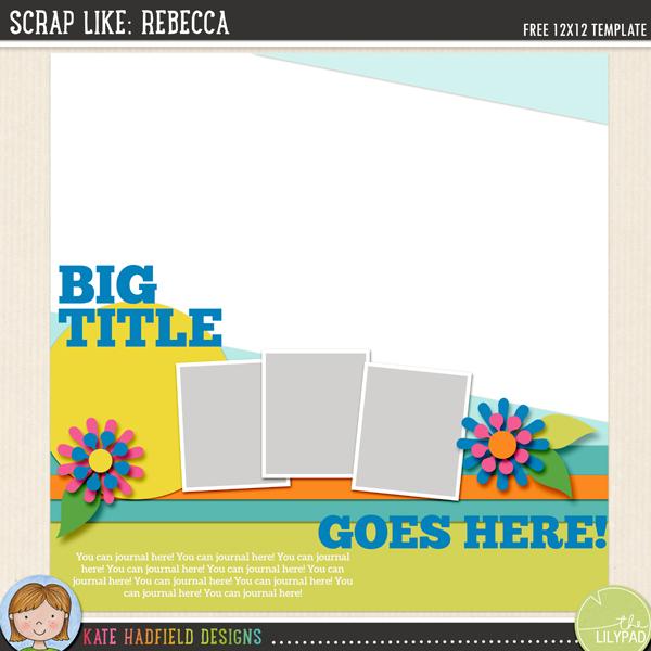 """Scrap Like Rebecca"" FREE digital scrapbooking template / scrapbook sketch from Kate Hadfield Designs"