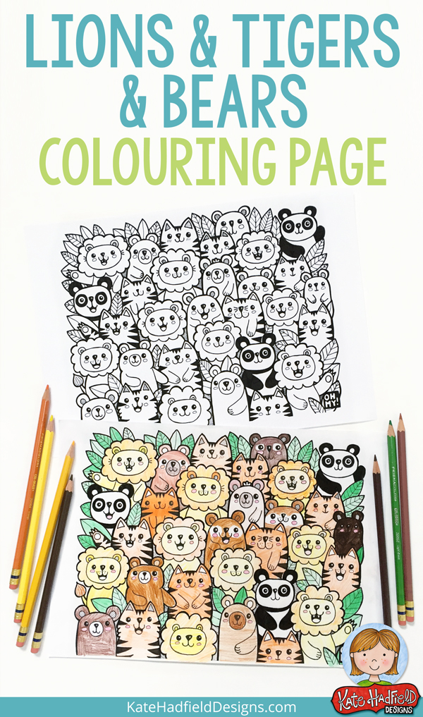 Lions and Tigers and Bears FREE colouring page from Kate Hadfield Designs