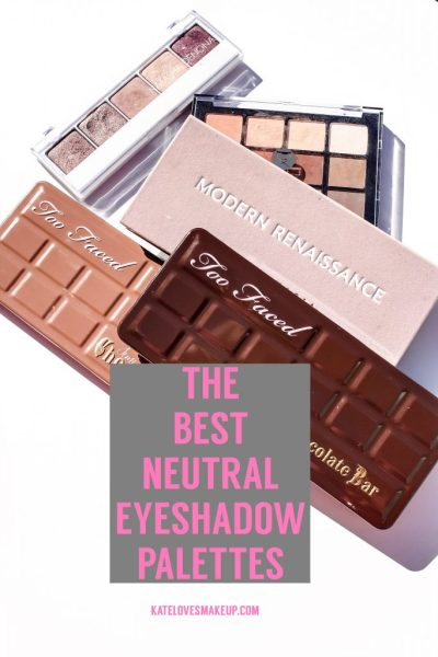 The Best Neutral Eyeshadow Palettes   Kate Loves Makeup