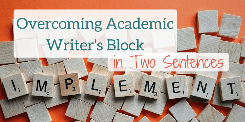Overcoming Academic Writer's Block with Two Sentences Katelyn Knox Emdash Blog