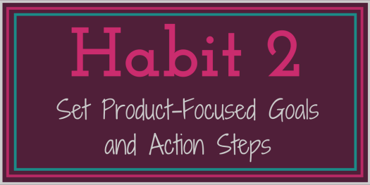 7 Writing Habits for Scholars to Cultivate_ Habit 2 Set product-focused goals and action steps