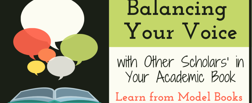 Balancing Your Voice with Other Scholars in an Academic Book