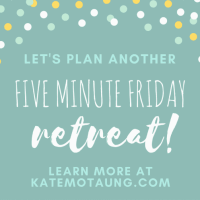 five minute friday :: middle {plus a retreat survey!}