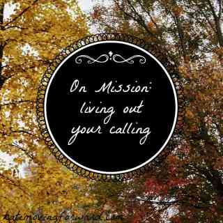 On Mission: living out your calling