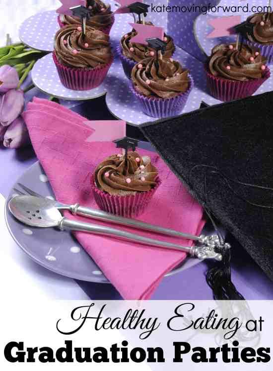 healthy eating at graduation parties