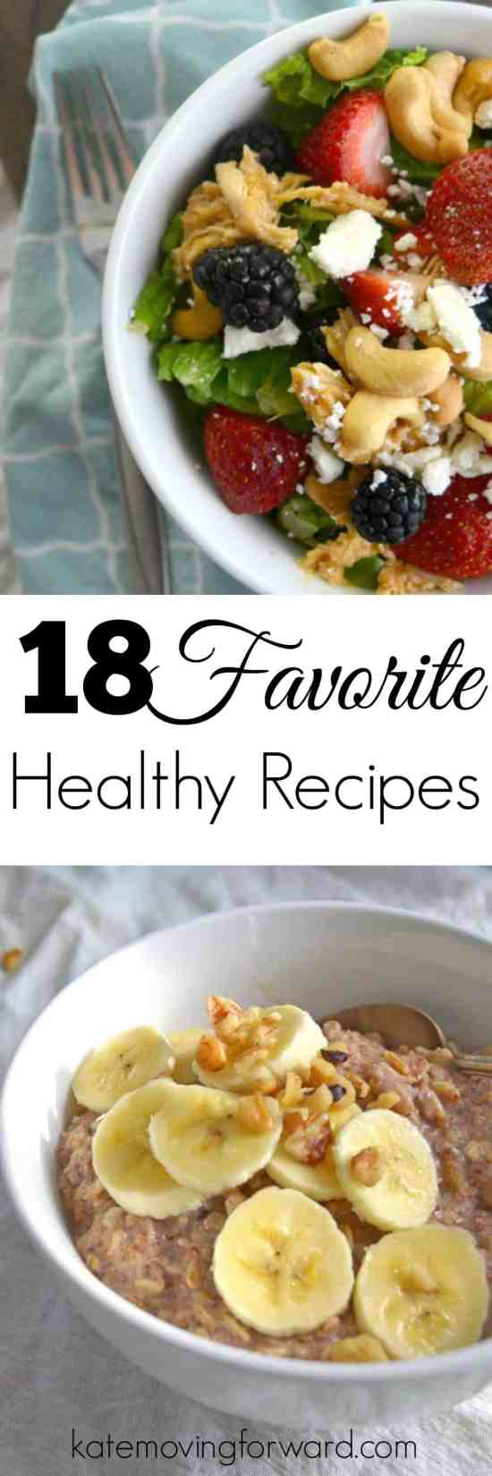 18 Favorite Healthy Recipes - Use these healthy breakfast, lunches, dinners, and snacks to kick start your clean eating this year!