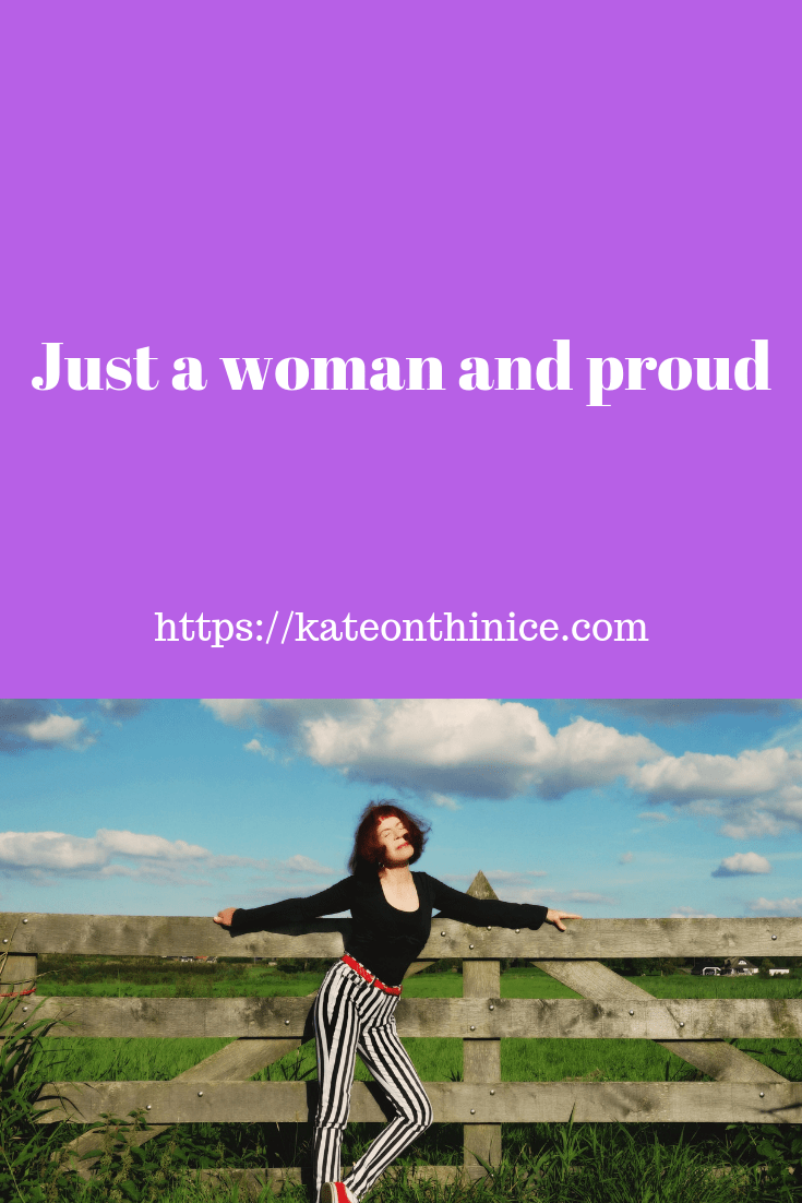 Just A Woman And Proud