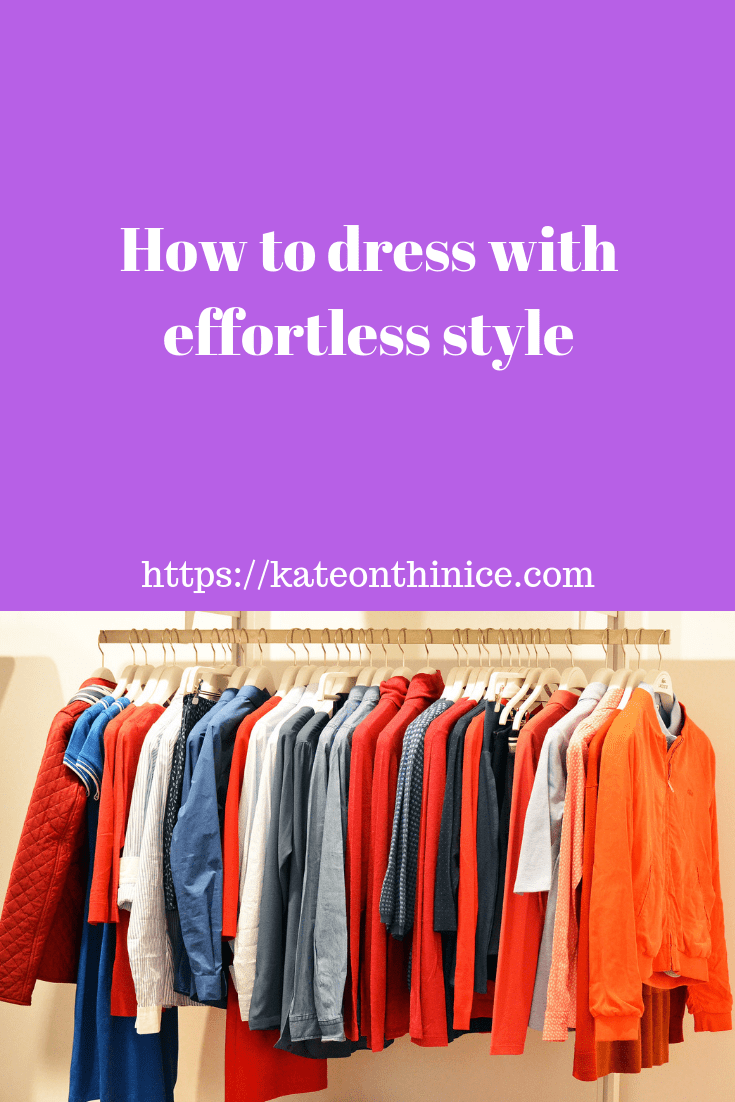 How To Dress With Effortless Style