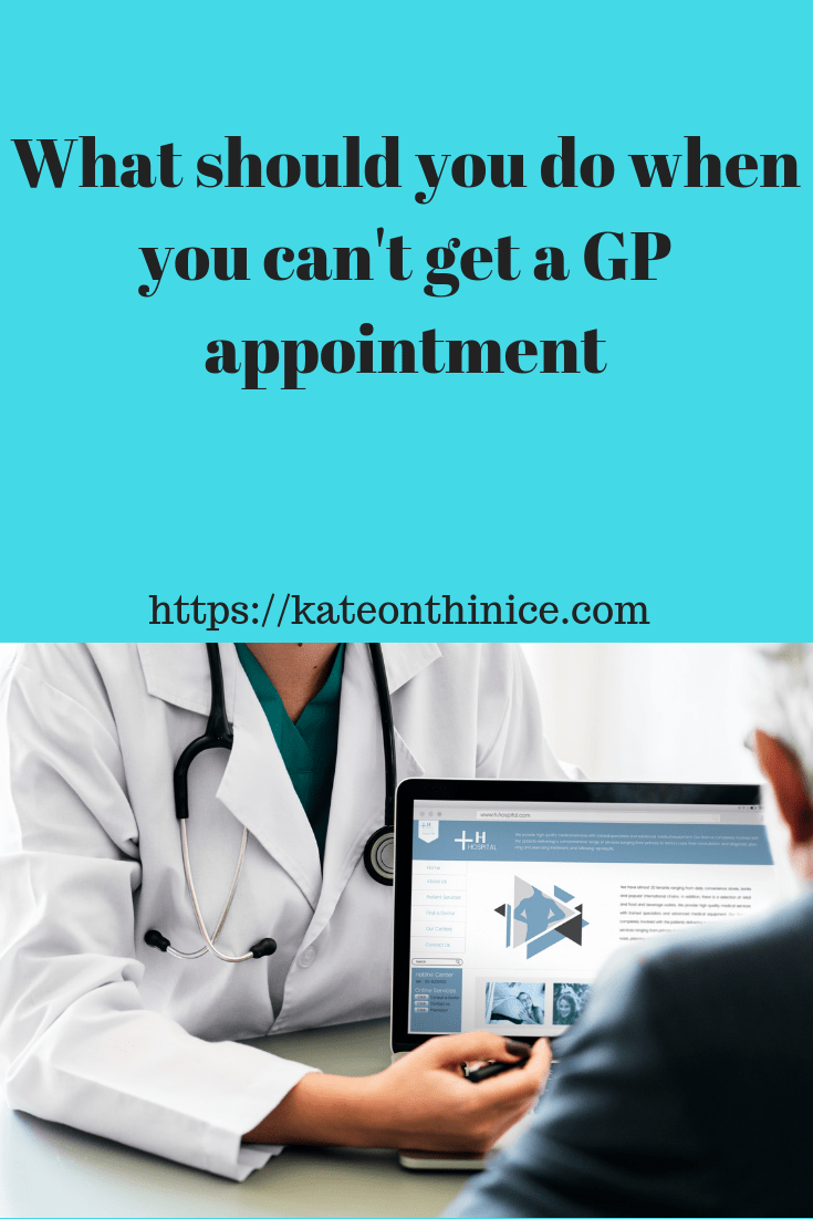 What Should You Do When You Can't Get A GP appointment