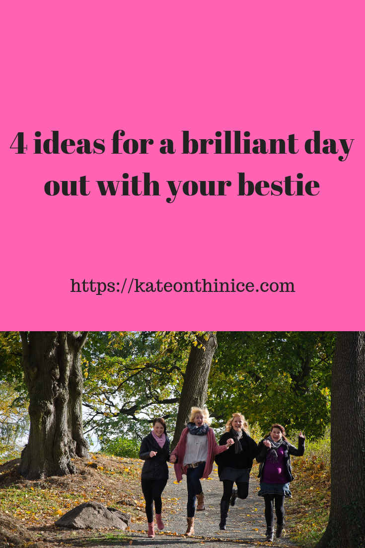 4 Ideas For A Brilliant Day Out With Your Bestie