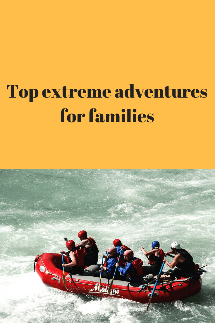 Top Extreme Adventures For Families