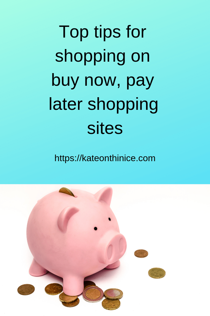 Top Tips For Shopping on Buy Now, Pay Later Shopping Sites