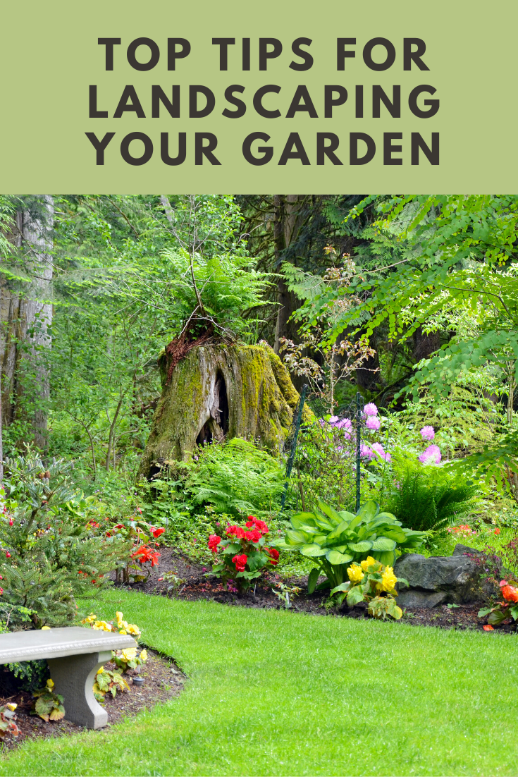 Top Tips For  Landscaping Your Garden
