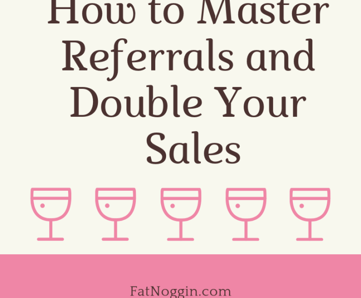 how to master referrals and double your sales
