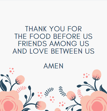 """Floral box with the words """"thank you for the food before us friends among us and love between us amen"""""""