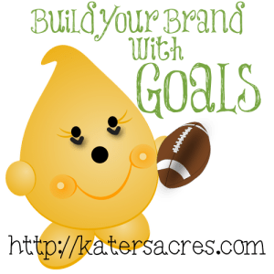 Build Your Brand with Your Goals by KatersAcres
