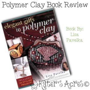 Polymer Clay Book Review Elegant Gifts by Lisa Pavelka | CLICK to read the review & sign up for the FREE Pavelka Project for 2015