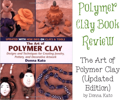 Polymer Clay Book Review - The Art of Polymer Clay by Donna Kato
