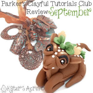 Parker's Clayful Tutorial Club - September 2015 Monthly Review | Click to see how you can save on PDF instant download whimsical tutorials