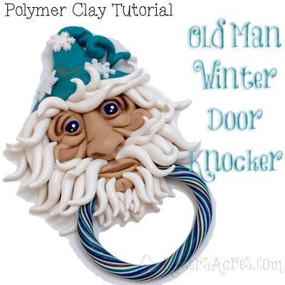 Polymer Clay Old Man Winter Door Knocker Tutorial by KatersAcres