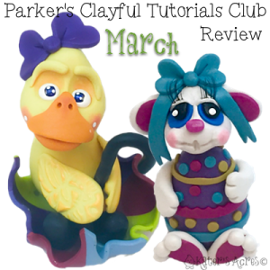 March 2016 Parker's Clayful Tutorials Club Monthly Review