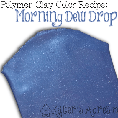 Polymer Clay Color Recipe for MORNING DEW DROP by KatersAcres
