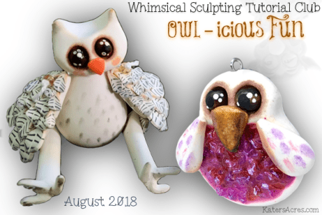 WSTC Polymer Clay Tutorials AUG 2018 OWLS by KatersAcres