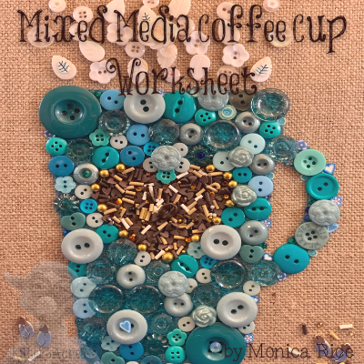 Mixed Media Coffee Cup Worksheet by Monica Rice