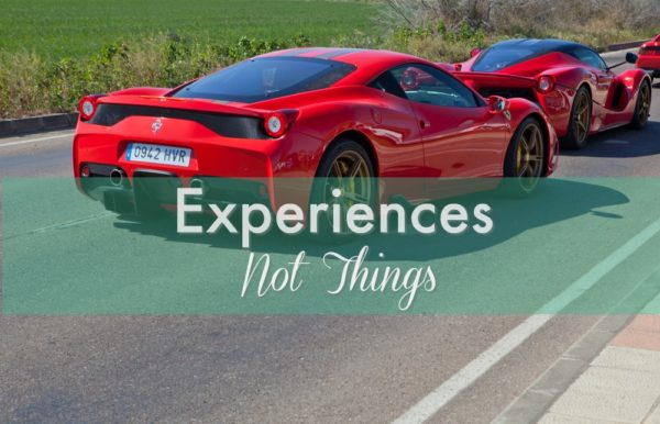 Experiences, Not Things!