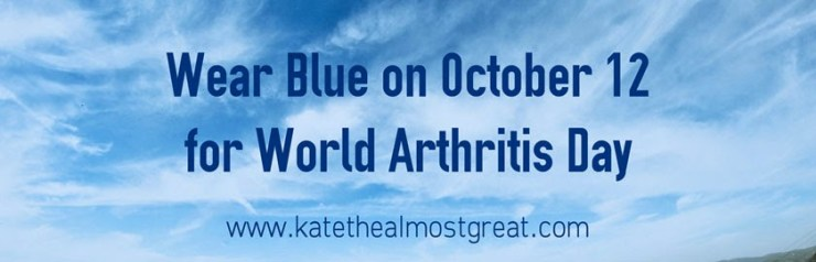 World Arthritis Day 2014 Kate the (Almost) Great