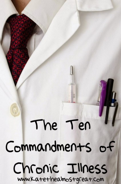 The Ten Commandments of Chronic Illness - Kate the (Almost) Great