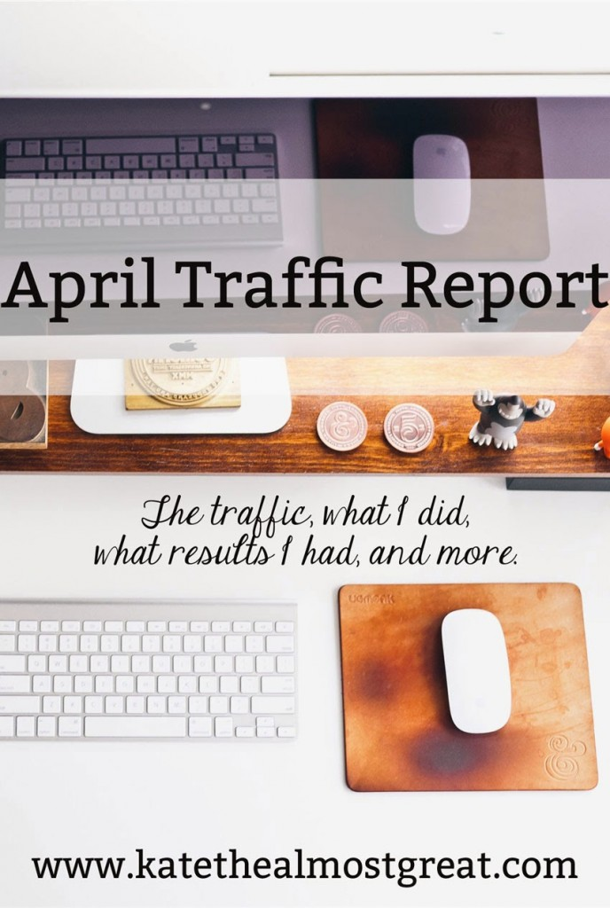 April Blog Traffic Report - Kate the (Almost) Great