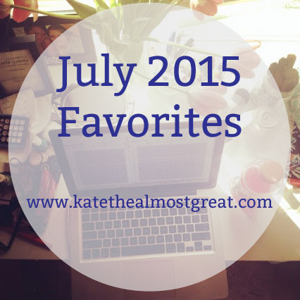 July 2015 Favorites
