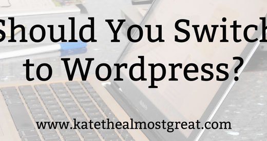 Should You Switch to Wordpress?