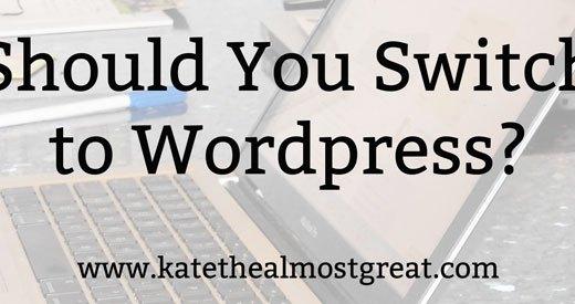 Should You Switch to Wordpress?