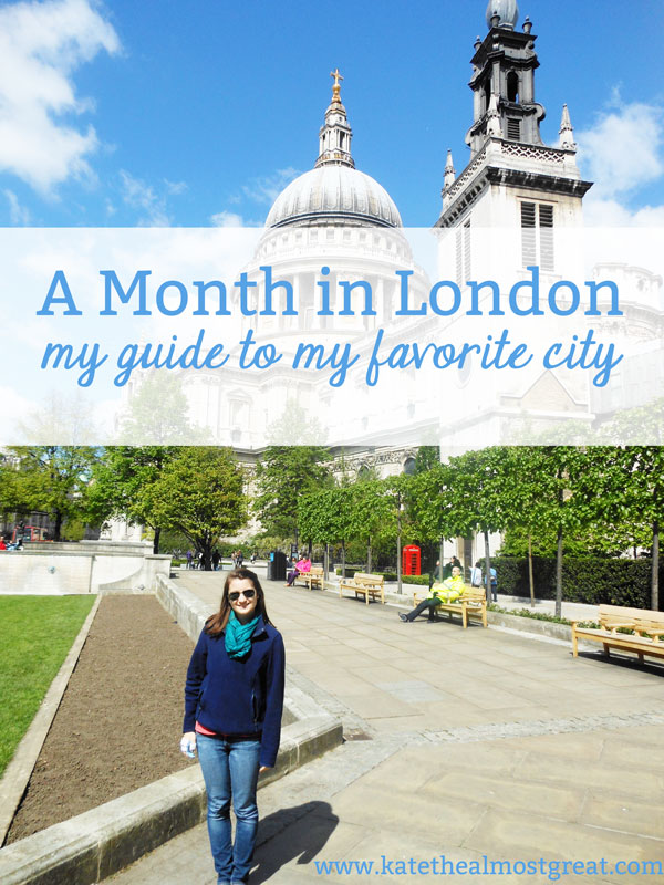 What To Do in London - Kate the (Almost) Great
