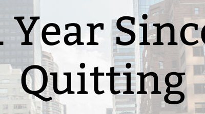 1 Year Since Quitting