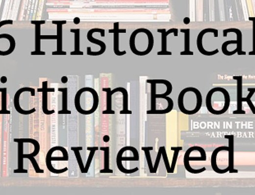 6 Historical Fiction Books Reviewed