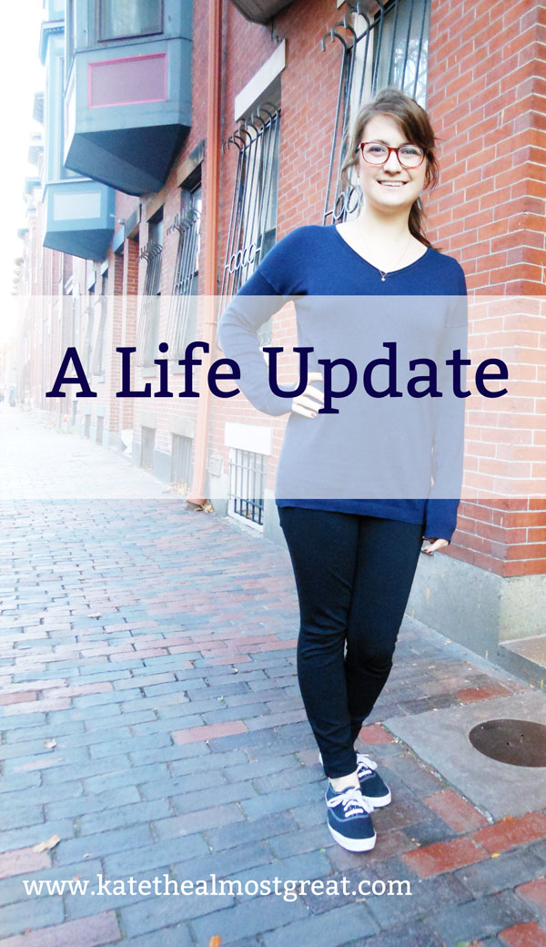 A Life Update - Kate the (Almost) Great