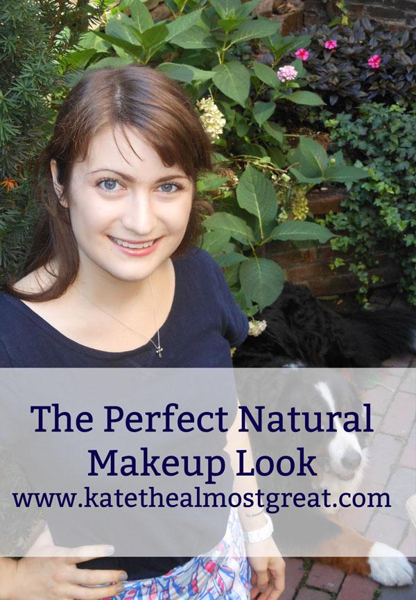 The Perfect Natural Makeup Look