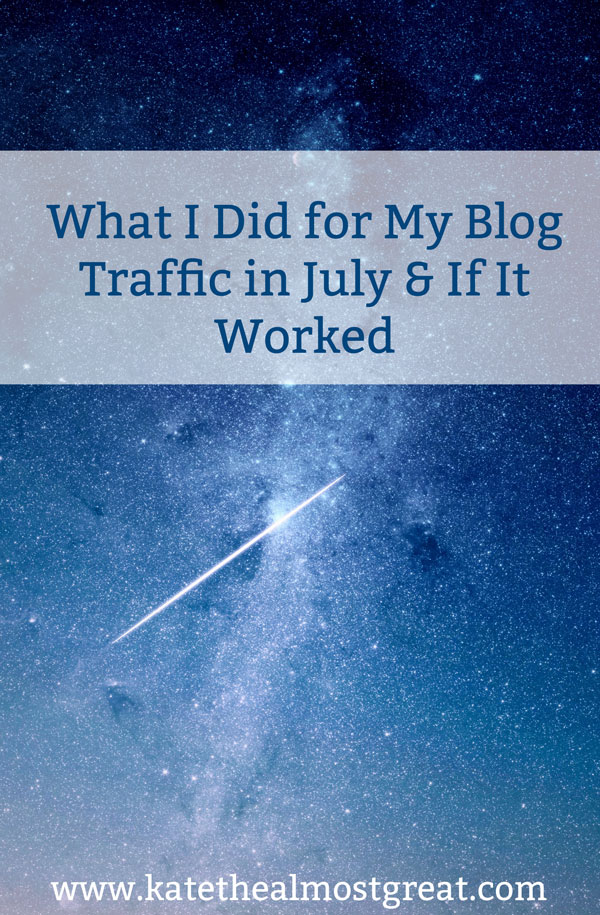 Increase Blog Traffic: July Traffic Report