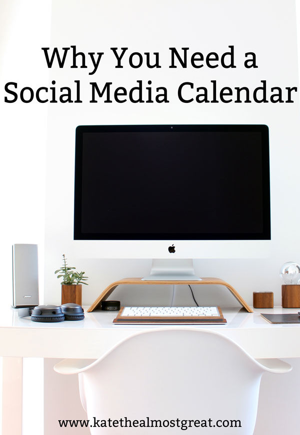 Why You Need a Social Media Content Calendar