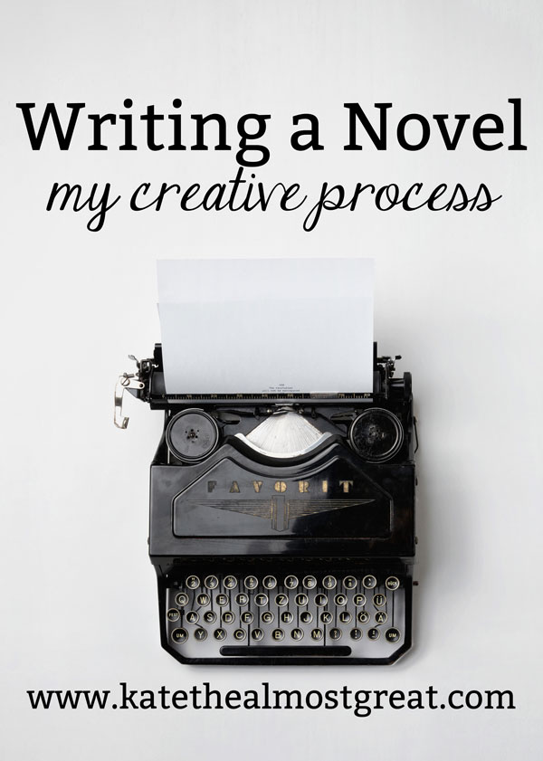 Writing a Novel: My Creative Process