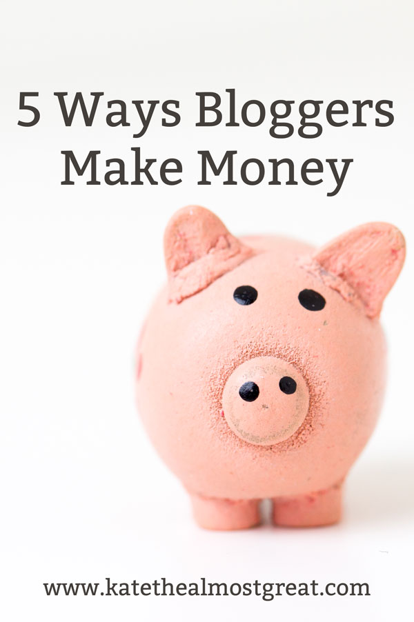 5 Ways Bloggers Make Money