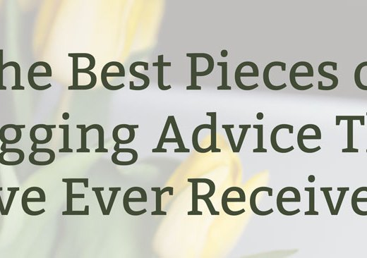The Best Pieces of Blogging Advice That I've Ever Received