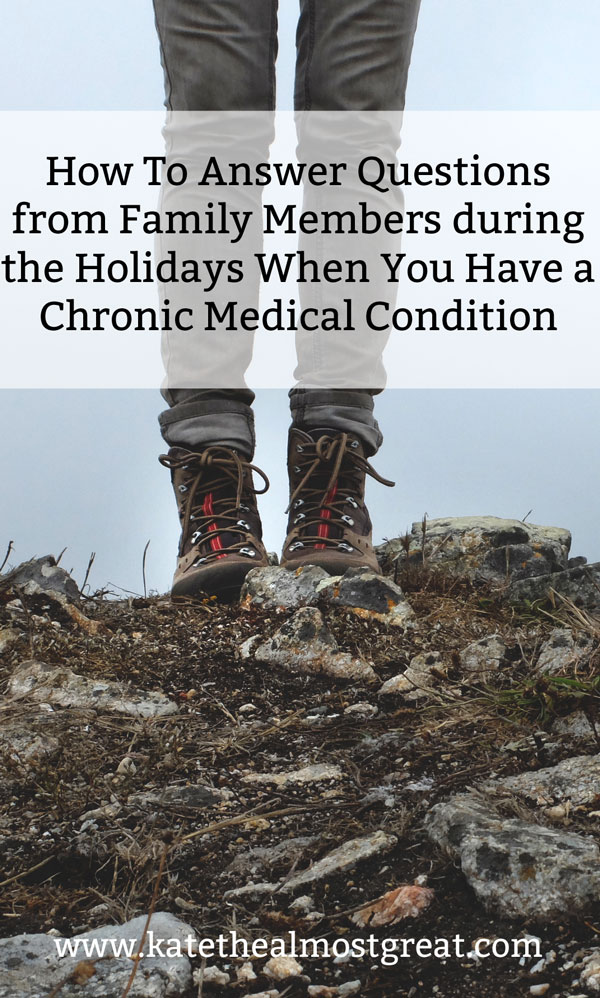 How to respond to questions from family about your chronic medical conditions during the holidays