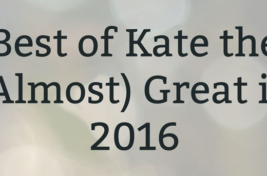 Best of Kate the (Almost) Great 2016