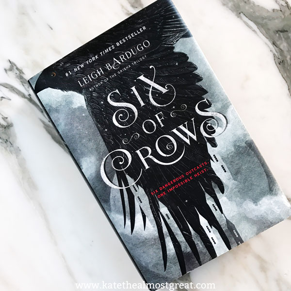 Six of Crows | Kate the (Almost) Great